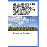 Die Katechismen der Waldenser und böhmischen Brüder: Als Documente ihres wechselseitigen Lehraustauc