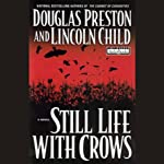 Still Life with Crows (       ABRIDGED) by Douglas Preston, Lincoln Child Narrated by Rene Auberjonois
