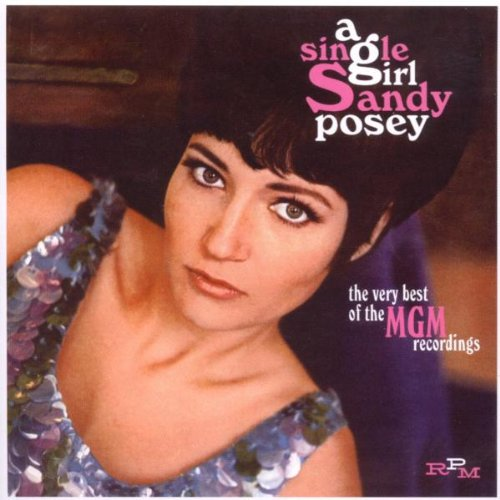 Sandy Posey - A Single Girl The Very Best of the MGM Recordings - Zortam Music