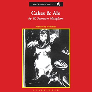 Cakes and Ale: or The Skeleton in the Cupboard | [W. Somerset Maugham]
