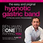 The Easy and Original Hypnotic Gastric Band: International Best-Selling Hypnosis Audio | Benjamin P. Bonetti
