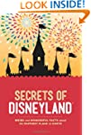 Secrets of Disneyland: Weird and Wond...