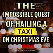 The Impossible Quest of Hailing a Taxi on Christmas Eve | [George Saoulidis]