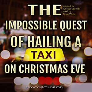 The Impossible Quest of Hailing a Taxi on Christmas Eve Audiobook