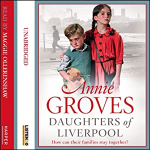 Daughters of Liverpool | [Annie Groves]