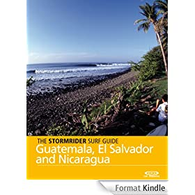 The Stormrider Surf Guide - Guatemala, El Salvador and Nicaragua