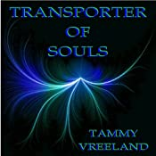 Transporter of Souls | [Tammy Vreeland]