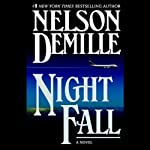 Night Fall (       UNABRIDGED) by Nelson DeMille Narrated by Scott Brick
