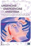 Urgencias y Emergencias en Anestesia: Protocolos de Actuación (Anestesiología)