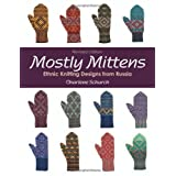 Mostly Mittens: Ethnic Knitting Designs From Russia - Revised Editionby Charlene Schurch