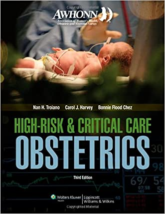 AWHONN High-Risk & Critical Care Obstetrics (Mandeville, AWHONN's High Risk and Critical Care Intrapartum Nursing) written by Nan H. Troiano RN  MSN