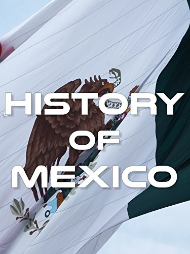 History of Mexico on Amazon Prime Instant Video UK