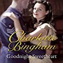 Goodnight Sweetheart Audiobook by Charlotte Bingham Narrated by Kim Hicks