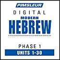 Hebrew Phase 1, Units 1-30: Learn to Speak and Understand Hebrew with Pimsleur Language Programs Speech by  Pimsleur Narrated by  Pimsleur