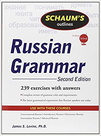 Schaum's Outline of Russian Grammar, Second Edition (Schaum's Outlines)