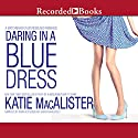 Daring in a Blue Dress: A Matchmaker in Wonderland Romance Audiobook by Katie MacAlister Narrated by Brian Hutchison, Saskia Maarleveld