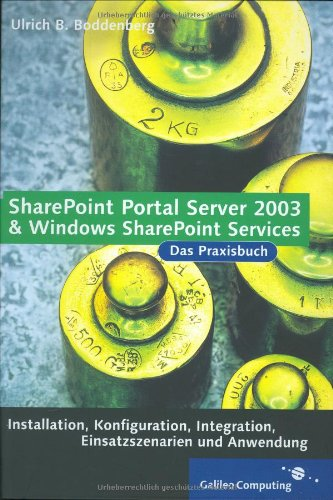 SharePoint Portal Server 2003 und Windows SharePoint Services. Das Praxisbuch, mit CD-ROM