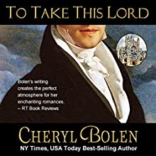 To Take This Lord: The Brides of Bath Volume 4 (       UNABRIDGED) by Cheryl Bolen Narrated by Rosalind Ashford