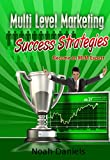 Multi Level Marketing Success Strategies: Become an MLM Expert
