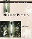 Nuclear Physics (Bath Science 16-19) (0174482086) by Sang, David