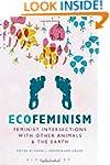 Ecofeminism: Feminist Intersections w...