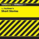 Faulkner's Short Stories: CliffsNotes Audiobook by James L. Roberts Narrated by Luke Daniels