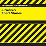 Faulkner's Short Stories: CliffsNotes | James L. Roberts