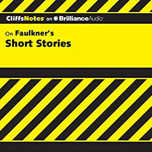 Faulkner's Short Stories: CliffsNotes Audiobook