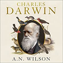 Charles Darwin: Victorian Mythmaker Audiobook by A. N. Wilson Narrated by To Be Announced