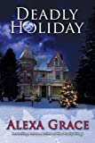 Deadly Holiday (A Deadly Trilogy Christmas Novella)