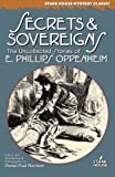 Secrets & Sovereigns: The Uncollected Stories of E. Phillips Oppenheim (Stark House Mystery Classics)