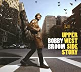 Upper West Side Story Bobby Broom