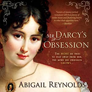 Mr. Darcy's Obsession: A Pride and Prejudice Variation | [Abigail Reynolds]