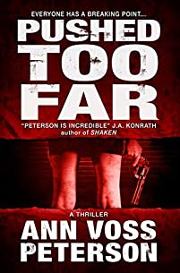 Pushed Too Far: A Thriller by Ann Voss Peterson ebook deal