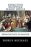 img - for Effective Egyptian Magic Spells: From Initiate to Master (The KheriHeb Master Series) (Volume 1) book / textbook / text book