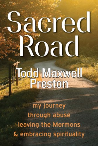 Sacred Road: My Journey Through Abuse, Leaving The Mormons & Embracing Spirituality by Todd Maxwell Preston ebook deal