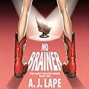No Brainer: Darcy Walker, Book 2 | A. J. Lape