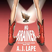 No Brainer: Darcy Walker, Book 2 (       UNABRIDGED) by A. J. Lape Narrated by Patricia Fructuoso