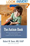 The Autism Book: What Every Parent Ne...