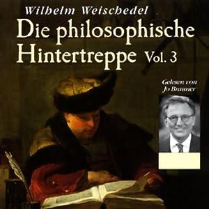 Die philosophische Hintertreppe - Vol. 3 Hörbuch