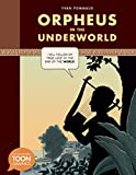 Image of Orpheus in the Underworld: A TOON Graphic (TOON Graphic Mythology)