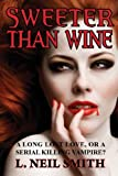 Sweeter Than Wine: A Story of Love, Sleuthing and Vampires