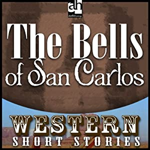 The Bells of San Carlos | [Max Brand]