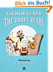 Goldilocks and The Three Bears (Illus...