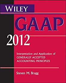 Wiley GAAP 2012: Interpretation And Application Of Generally Accepted Accounting Principles (Wiley GAAP: Interpretation & Application Of Generally Accepted Accounting Principles)