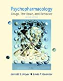 img - for Psychpharmacology: Drugs, the Brain, and Behavior, Second Edition by Jerrold S. Meyer, Linda F. Quenzer (2013) Hardcover book / textbook / text book