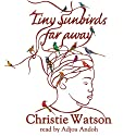 Tiny Sunbirds Far Away Audiobook by Christie Watson Narrated by Adjoa Andoh