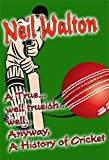 A True... well trueish... well... anyway, A History of Cricket