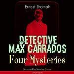 Detective Max Carrados: Four Mysteries | Ernest Bramah
