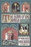 The Death of King Arthur: The Immortal Legend (Classics Deluxe Edition) (Penguin Classics Deluxe)